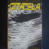 ANTOINE DE SAINT EXUPERY - CITADELA - Roman, Anul publicarii: 1977