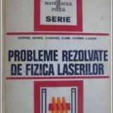 Probleme rezolvate de fizica laserilor de I. M. Popescu - Carte Fizica