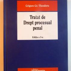 TRATAT DE DREPT PROCESUAL PENAL de GRIGORE GR. THEODORU, EDITIA A 3 A, 2013