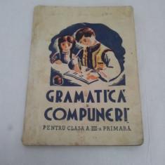 GRAMATICĂ ŞI COMPUNERI PENTRU CLASA A III-A PRIMARĂ/ 1941 - Carte veche