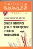 (C6185) CUM SA IDENTIFICI SI SA-TI  PERFECTIONEZI STILUL DE MANAGEMENT