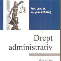 (C6183) DREPT ADMINISTRATIV DE PROF.UNIV.DR. VERGINIA VEDINAS, EDITIA A IV-A - Carte Drept administrativ