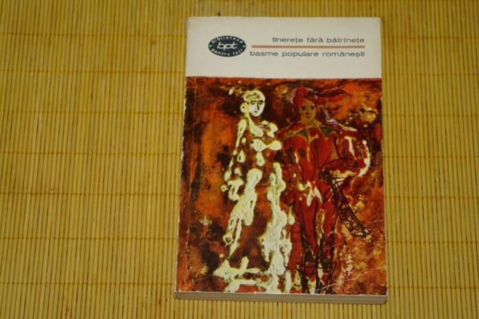 Tinerete fara batranete - Basme populare romanesti - 1967
