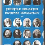 (C6167) STIINTELE EDUCATIEI. DICTIONAR ENCICLOPEDIC, VOL.1, I