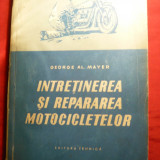 G.Al.Mayer- Intretinerea si Repararea Motocicletelor Ed. 1956