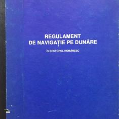 REGULAMENT DE NAVIGATIE PE DUNARE IN SECTORUL ROMANESC - Carti Transporturi