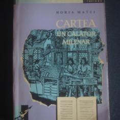 HORIA MATEI - CARTEA UN CALATOR MILENAR