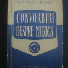 V. N. VLADIMIROV - CONVORBIRI DESPRE MUZICA
