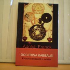 ADOLPH FRANCK - DOCTRINA KABBALEI - FILOZOFIA RELIGIOASA A EVREILOR - NOUA - Carti Iudaism