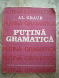 PUTINA GRAMATICA -  ALEXANDRU GRAUR