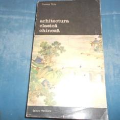 THOMAS THILO - ARHITECTURA CLASICA CHINEZA - Carte Arhitectura