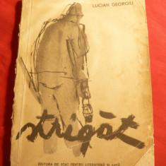 Lucian Georgiu - Strigat -Versuri -Ed. 1956, coperta C.Piliuta - Carte poezie
