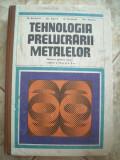 TEHNOLOGIA PRELUCRARII METALELOR - N. Atanasiu, ZGURA ,ARIESANU,PEPTEA