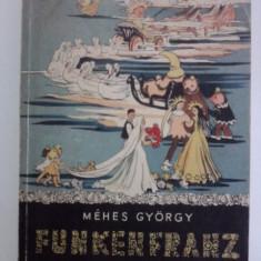 FunkenFranz(carte in limba maghiara) / Mehes Gyorgy / cu ilustratii / C60P - Carte in maghiara
