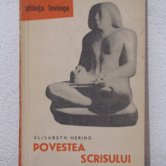 POVESTEA SCRISULUI- ELISABETH HERING - Carte Cultura generala