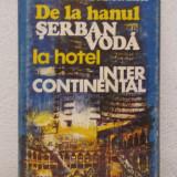 DE LA HANUL SERBAN VODA LA HANUL INTER CONTINENTAL - Istorie