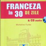 Franceza in 30 de zile & CD audio - Micheline Funke, niculescu
