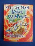 NEIL GAIMAN - NOROC CU LAPTELE...* ILUSTRATII CHRIS RIDDELL - 2015