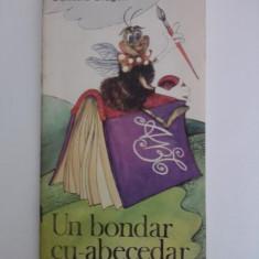 Un bondar cu abecedar / Dumitru Dragan / cu ilustratii de Nagy Eva / C60P - Carte poezie copii
