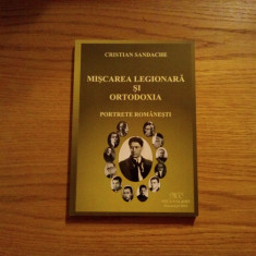 MISCAREA LEGIONARA SI ORTODOXA * Portrete Romanesti - Cristian Sandache - Istorie