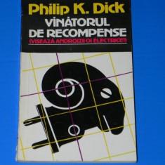 PHILIP K DICK - VANATORUL DE RECOMPENSE. Colectia nautilus sf nr 1 - Carte SF