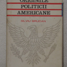 ORIGINILE POLITICII AMERICANE -SILVIU BRUCAN - Carte Politica