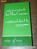 FRANK L BAUM VIATA SI AVENTURILE LUI MOS CRACIUN VRAJITORUL DIN OZ, Frank L. Baum
