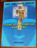 GEORGE ANANIA, ROMULUS BARBULESCU - PLANETA FANTOMELOR ALBASTRE SCIENCE FICTION