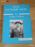VASILE LUNGU - VIATA LUI TUDOR VIANU, Tudor Vianu