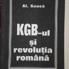 KGB-ul si revolutia romana de Al. Sauca - Istorie