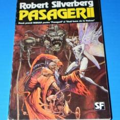 ROBERT SILVERBERG - PASAGERII. Povestiri sf. Premiul nebula (02100 a - Carte SF