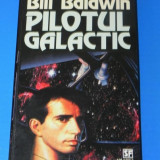 BILL BALDWINN - PILOTUL GALACTIC. Colectia nautilus sf nr 138. science fiction - Carte SF