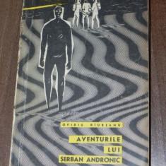 OVIDIU RIUREANU - AVENTURILE LUI SERBAN ANDRONIC - Carte SF