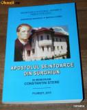 GHEORGHE MARINCA - APOSTOLUL SE-NTOARCE DIN SURGHIUN.BIOGRAFIA LUI CONSTANTIN STERE