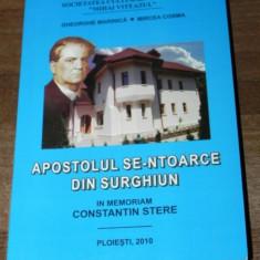 GHEORGHE MARINCA - APOSTOLUL SE-NTOARCE DIN SURGHIUN.BIOGRAFIA LUI CONSTANTIN STERE - Biografie