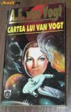 A E VAN VOGT - CARTEA LUI VAN VOGT. science fiction