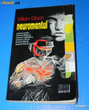 WILLIAM GIBSON - NEUROMANTUL. Premiul Hugo, Nebula, Locus sf (02112