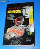 WILLIAM GIBSON - NEUROMANTUL. Premiul Hugo, Nebula, Locus sf (02112