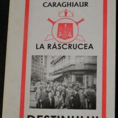 EUGEN ENEA CARAGHIAUR - LA RASCRUCEA DESTINULUI - Biografie