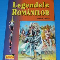 VALENTIN TANASE - LEGENDELE ROMANILOR - Carte Basme