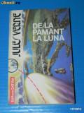 JULES VERNE - DE LA PAMANT LA LUNA. IN JURUL LUNII (A 330), Jules Verne