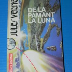 JULES VERNE - DE LA PAMANT LA LUNA. IN JURUL LUNII (A 330) - Carte SF