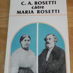 C A ROSETTI CATRE MARIA ROSETTI. CORESPONDENTA VOL 2 - 1871-1876 DOCUMENTE - Biografie
