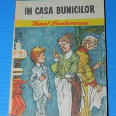 IONEL TEODOREANU - IN CASA BUNICILOR COLECTIA BIBLIOTECA PENTRU TOTI COPIII (352 - Carte de povesti
