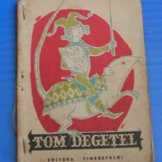 TOM DEGETEL - ILUSTRATII EUGEN TARU - COLECTIA TRAISTA CU POVESTI (00772 - Carte de povesti