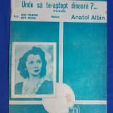 PARTITURA INTERBELICA * UNDE SA TE-ASTEPT DISEARA ?(TANGO) - MUZICA ANATOL ALBIN