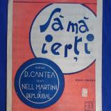 PARTITURA INTERBELICA * SA MA IERTI ( FOX-TROTT ) - MUZICA : D.CANTEA