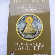 PIERRE-ANDRE TAGUIEFF ILUMINATII ESOTERISM TEORIA COMPROMISULUI EXTEMISM - Carte paranormal, Rao