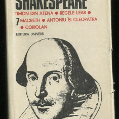 Shakespeare / Opere complete : Timon din Atena - Macbeth - Regele Lear..., vol.7