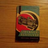 STRUNGURI REVOLVER - Petar Vrteli, Gerhard Winter - 1963, 179 p. - Carti Mecanica